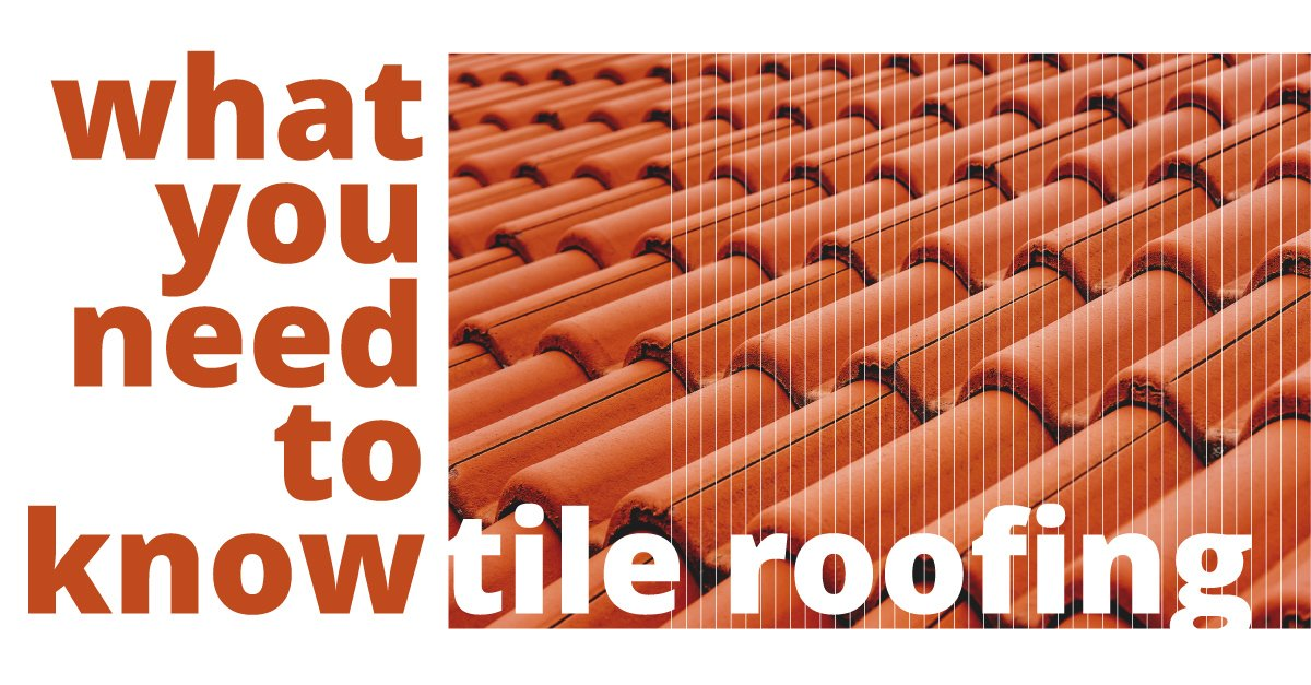What You Need to Know about Tile Roofing