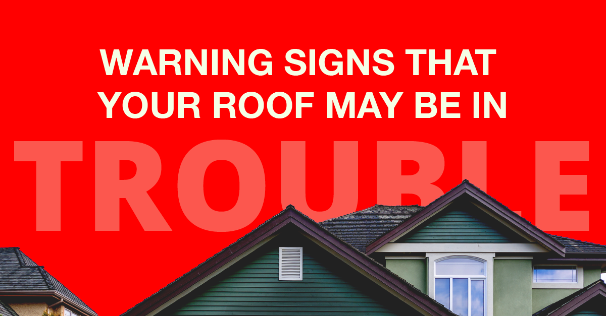 Warning Signs that your roof my be in trouble