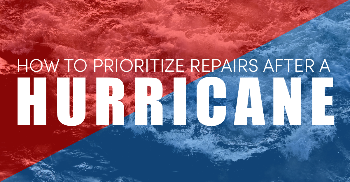 How to Prioritize Repairs After a Hurricane