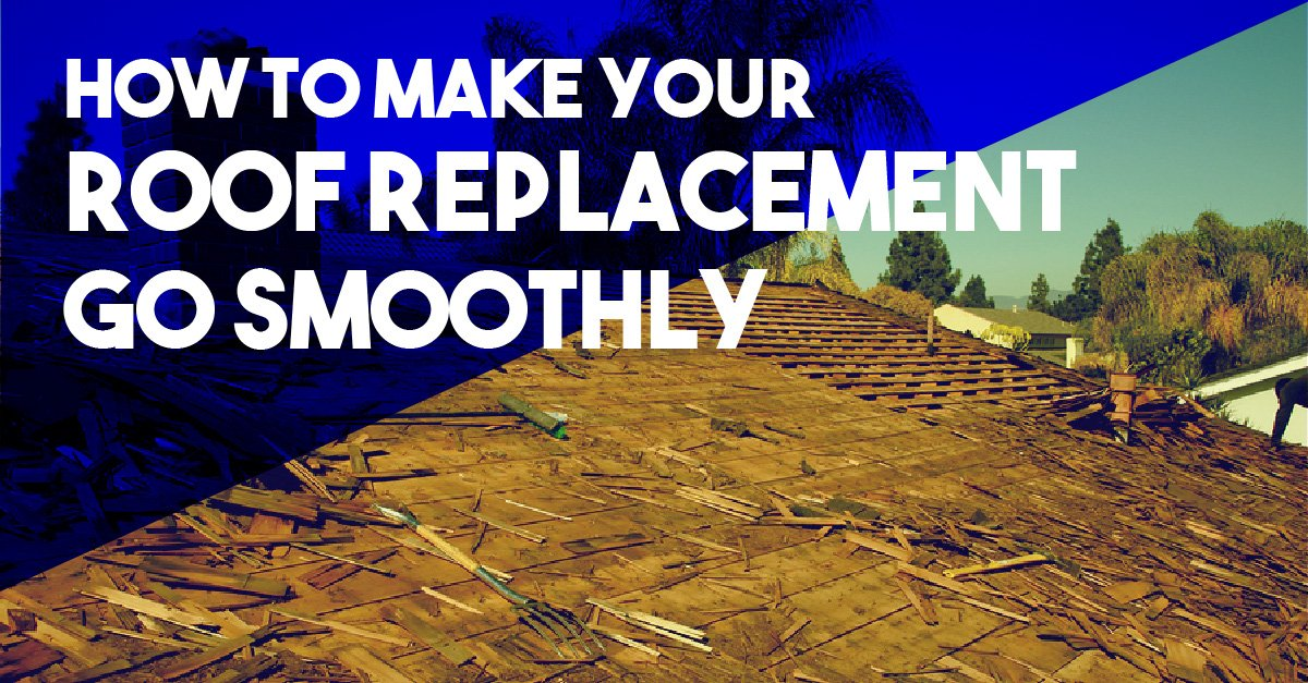 How to Make Your Roof Replacement Go Smoothly
