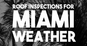 Roof Inspections for Miami Weather
