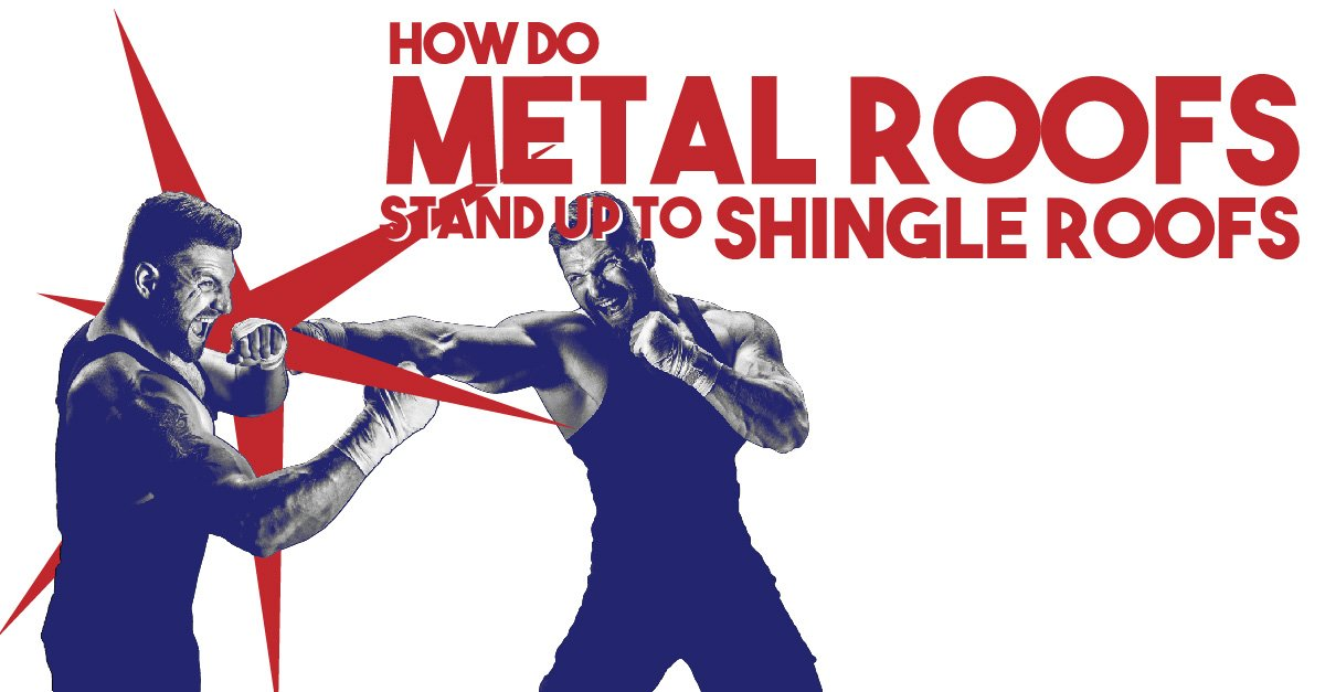 How do metal roofs stand up to shingle roofs