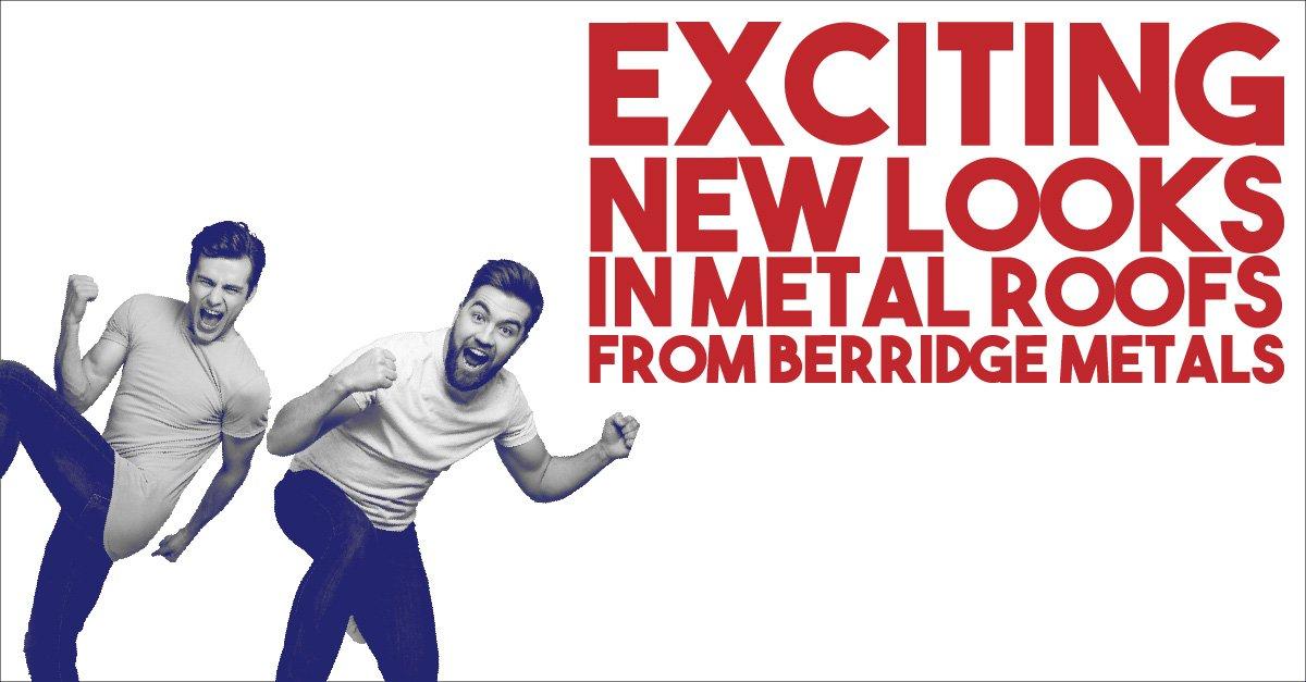 Exciting New Looks in Metal Roods From Berridge Metals