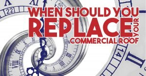 When Should You Replace Your Commercial Roof