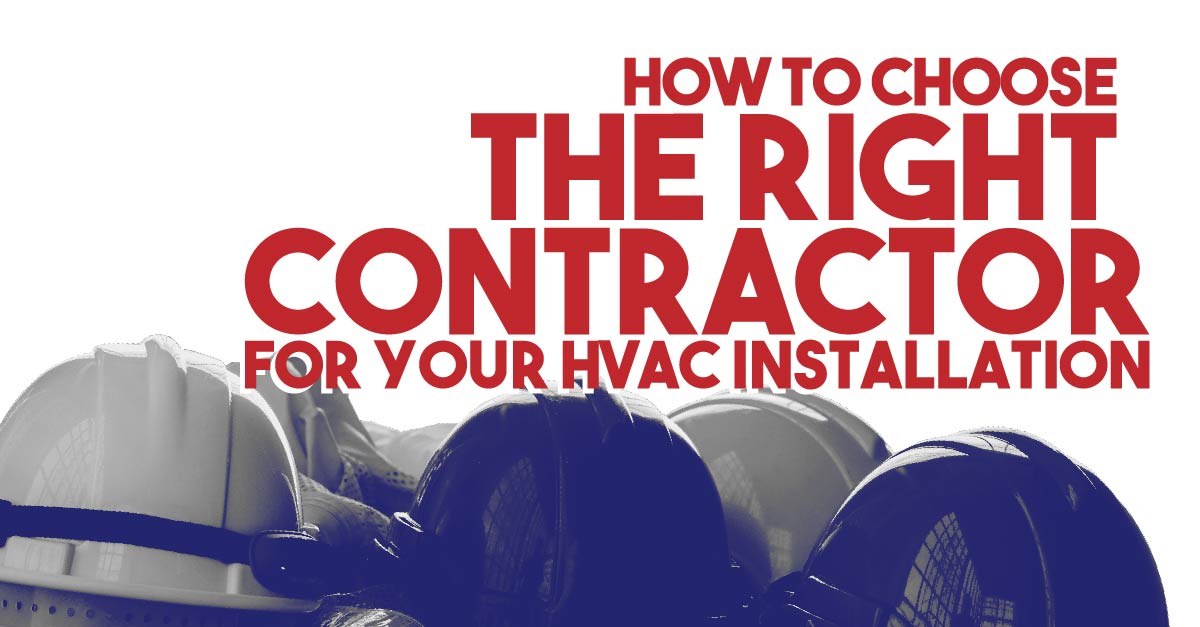 How To Choose Right Contractor For Your HVAC Installation