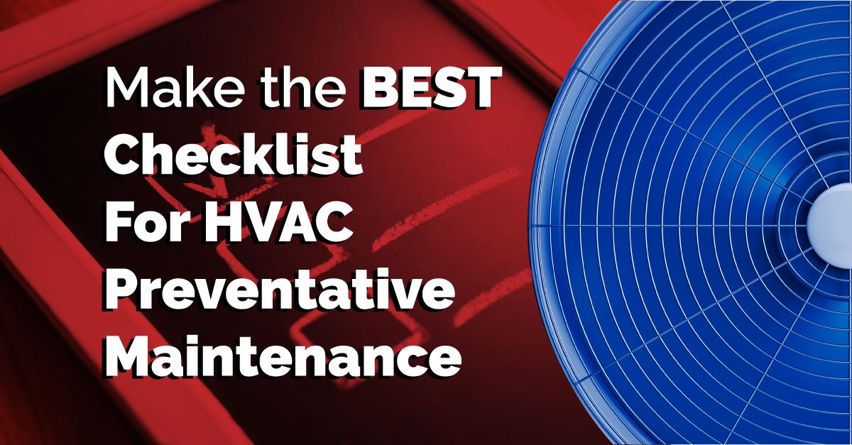 Make the Best Checklist for HVAC Preventative Maintenance