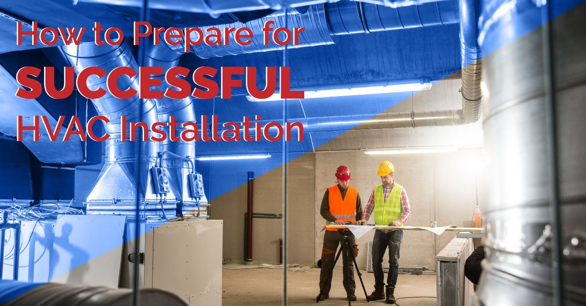 How to Prepare for Successful HVAC Installation