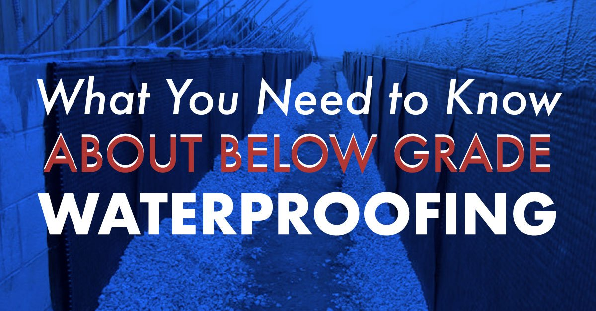 What You Need to Know About Below Grade Waterproofing
