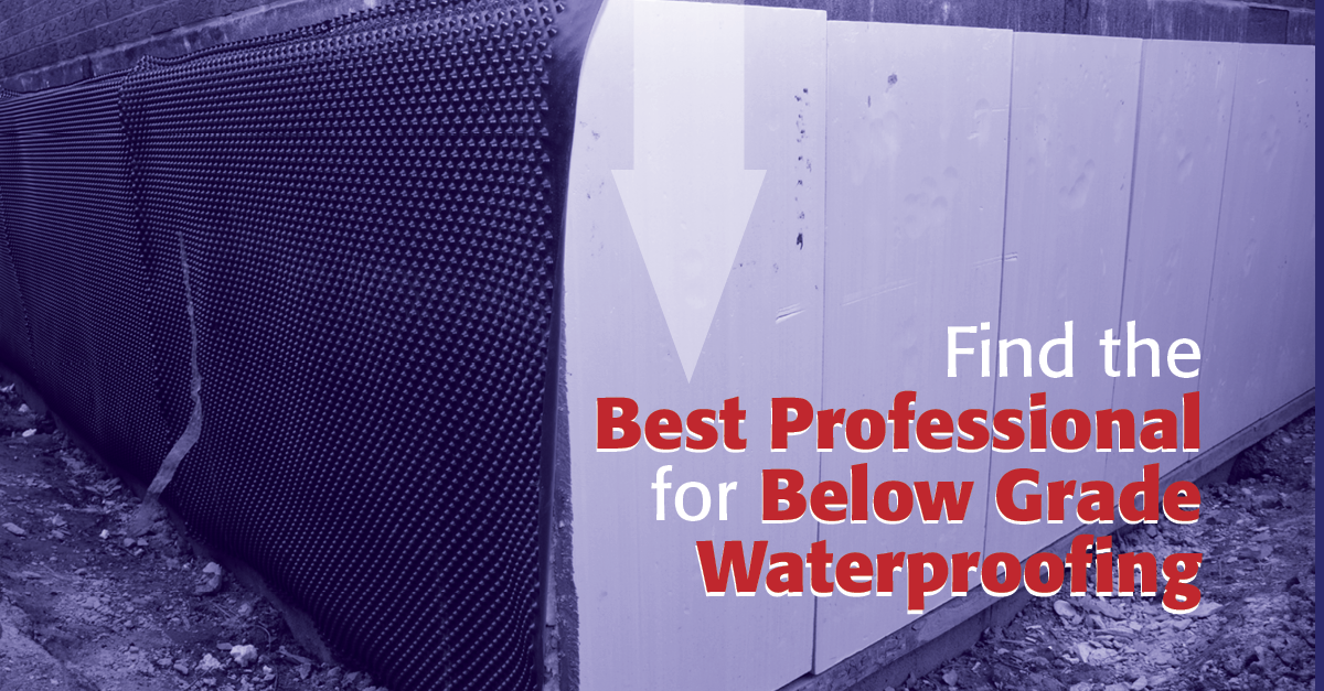 Find the Best Professional for Below Grade Waterproofing