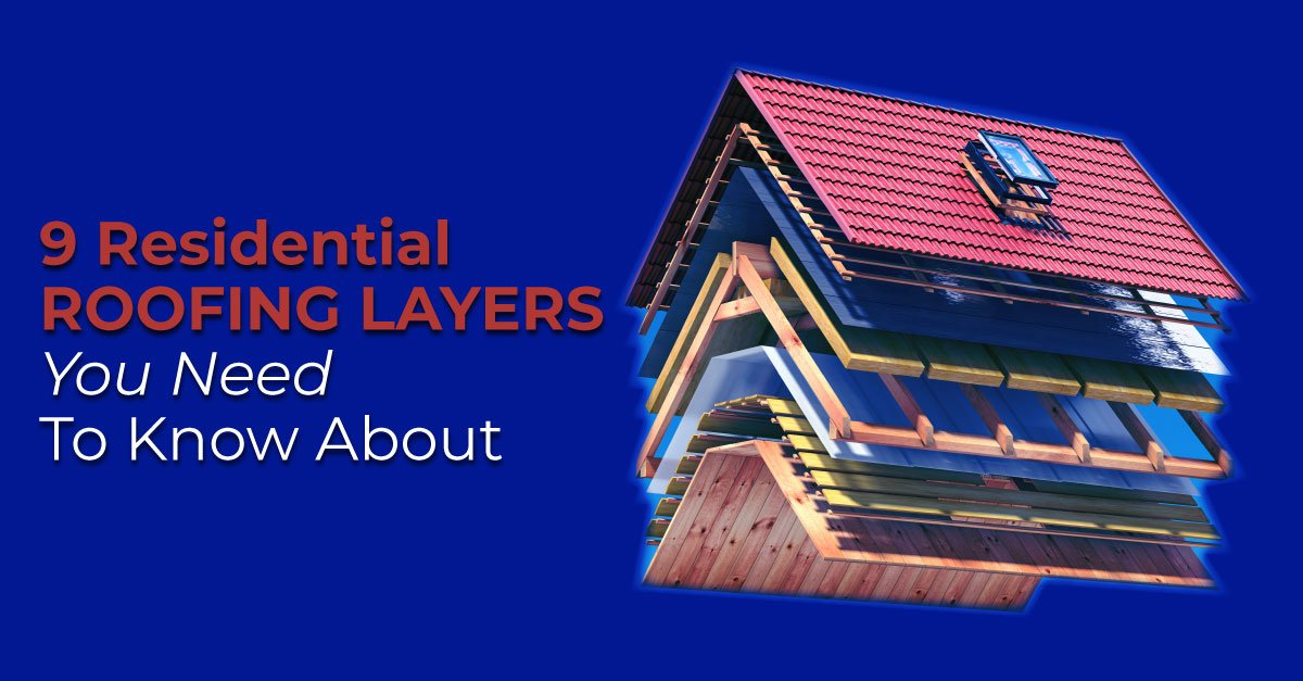 9 Residential Roofing Layers You Need To Know About