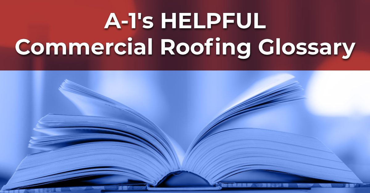 A-1's Helpful Commercial Roofing Glossary